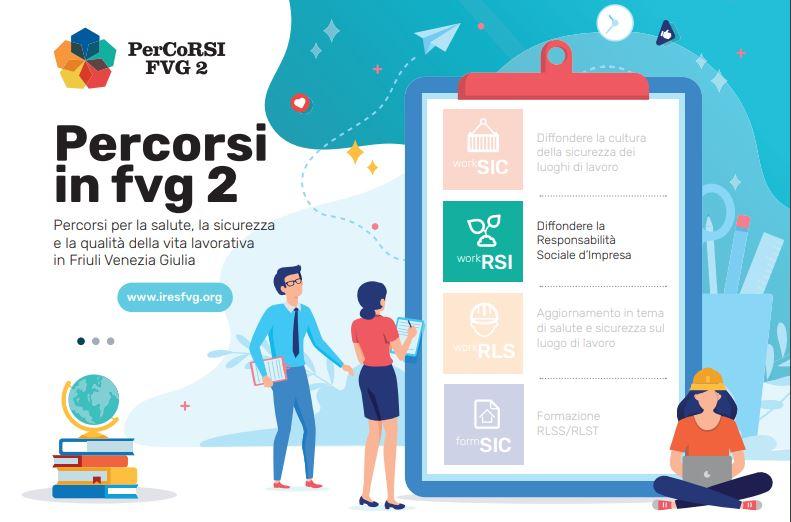 """PerCoRSI in FVG: il laboratorio regionale di responsabilità sociale d'impresa"""" e """"PerCoRSI in FVG 2 – Percorsi per la salute, la sicurezza e la qualità della vita lavorativa in Friuli Venezia Giulia"""" – in corso dal 2018"""