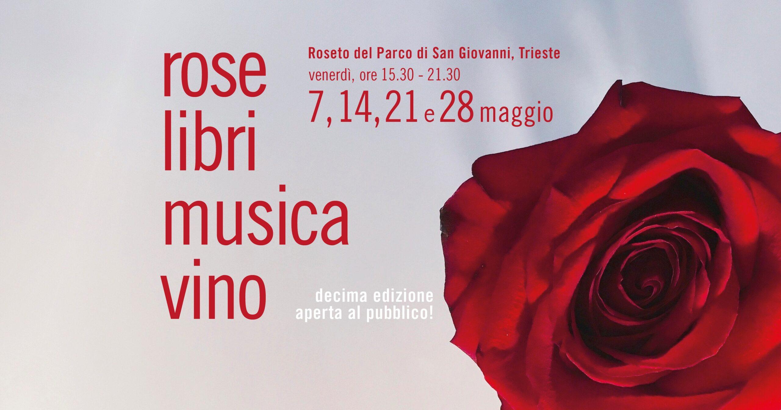 """Promossa dalla coop sociale Agricola Monte San Pantaleone e da UnTs torna a Trieste nel Parco di San Giovanni la rassegna culturale """"Rose Libri Musica Vino"""""""