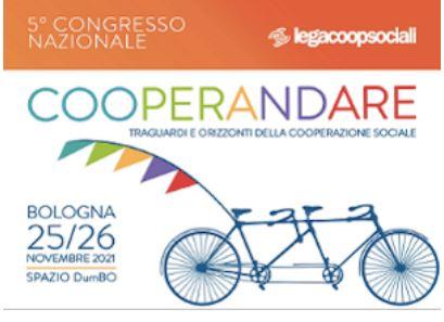 Al via #COOPERANDARE: verso il 5° congresso nazionale di Legacoopsociali